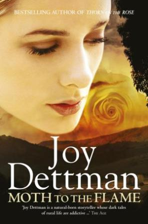 Joy Dettman Moth To The Flame